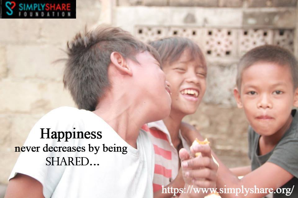 Happiness never decreases by being shared SimplyShare Foundation Inc.
